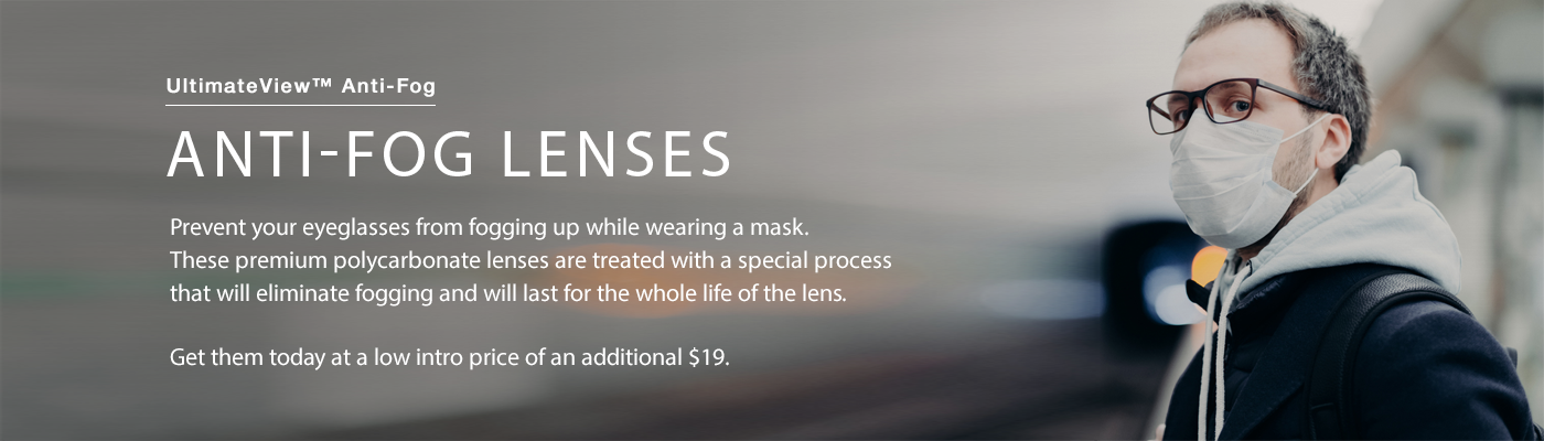 Prevent your eyeglasses from fogging up while wearing a mask.