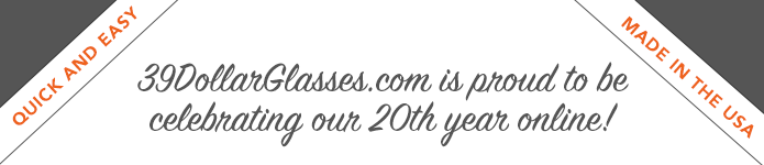 39DollarGlasses.com is proud to be celebrating our 20th year online!