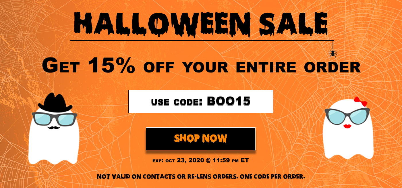 Halloween Sale - Get 15% off your entire glasses order. Use code: BOO15